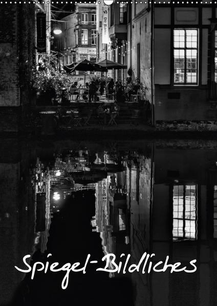Spiegel-Bildliches (Wandkalender 2017 DIN A2 hoch) - Coverbild