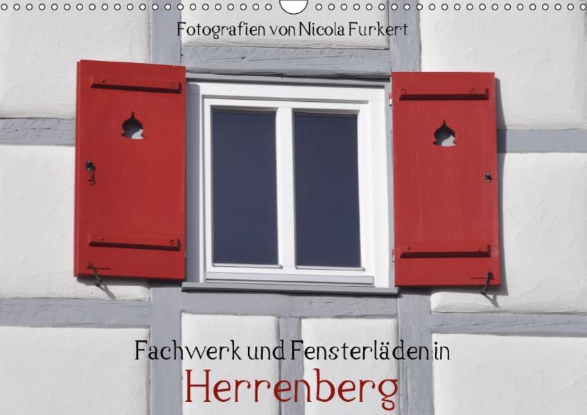 Fachwerk und Fensterläden in Herrenberg (Wandkalender 2017 DIN A3 quer) - Coverbild