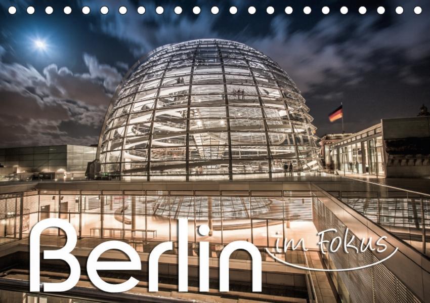 Berlin - im Fokus (Tischkalender 2017 DIN A5 quer) - Coverbild