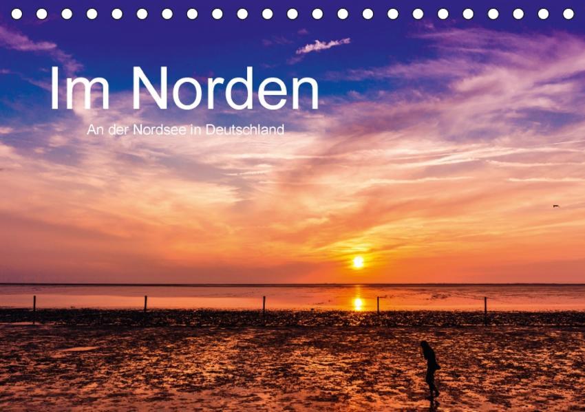 Im Norden - An der Nordsee in Deutschland (Tischkalender 2017 DIN A5 quer) - Coverbild