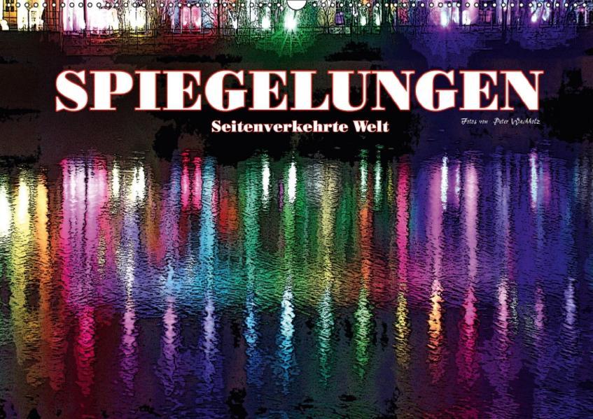 SPIEGELUNGEN Seitenverkehrte Welt (Wandkalender 2017 DIN A2 quer) - Coverbild