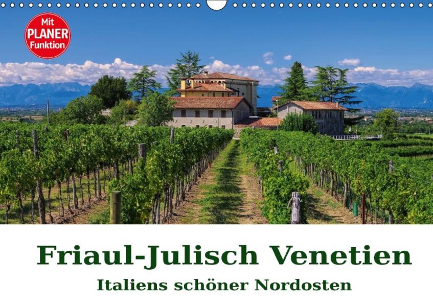 Friaul-Julisch Venetien - Italiens schöner Nordosten (Wandkalender 2017 DIN A3 quer) - Coverbild