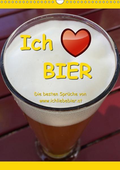 Ich liebe Bier (Wandkalender 2017 DIN A3 hoch) - Coverbild