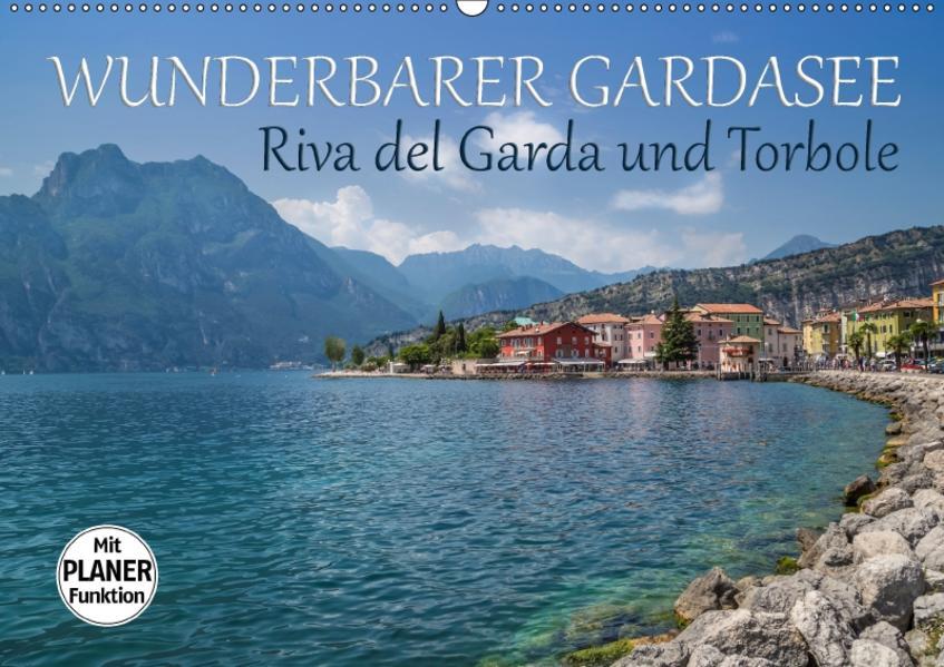 WUNDERBARER GARDASEE Riva del Garda und Torbole (Wandkalender 2017 DIN A2 quer) - Coverbild