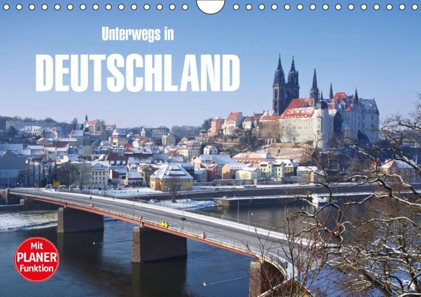 Unterwegs in Deutschland (Wandkalender 2017 DIN A4 quer) - Coverbild
