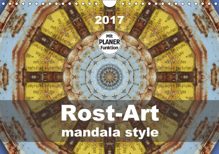 Rost-Art mandala style (Wandkalender 2017 DIN A4 quer) - Coverbild