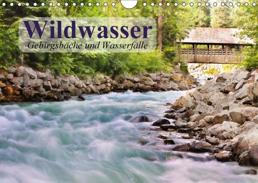 Wildwasser. Gebirgsbäche und Wasserfälle (Wandkalender 2017 DIN A4 quer) - Coverbild