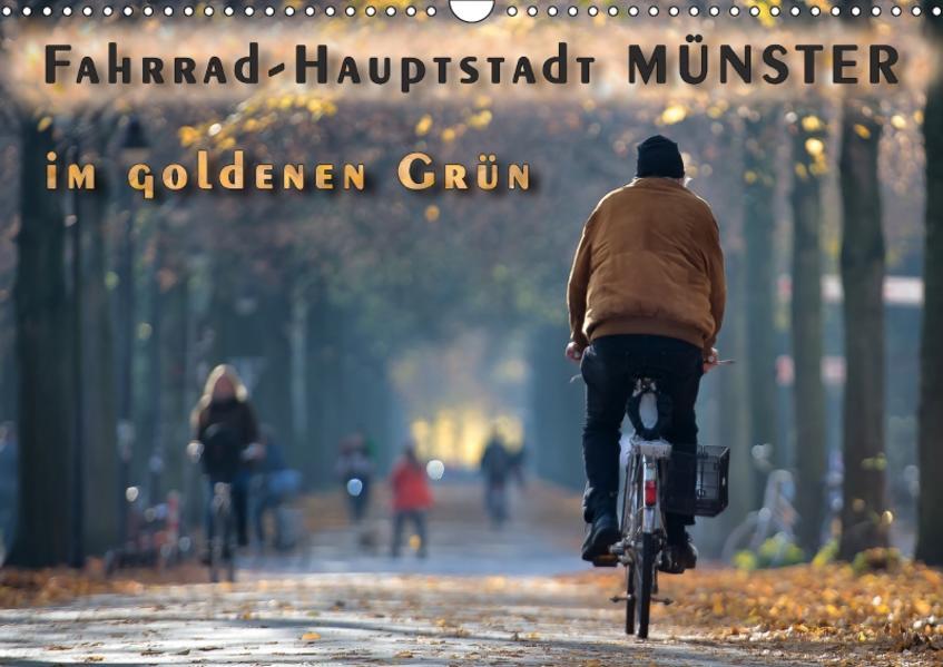 Fahrrad-Hauptstadt MÜNSTER im goldenen Grün (Wandkalender 2017 DIN A3 quer) - Coverbild