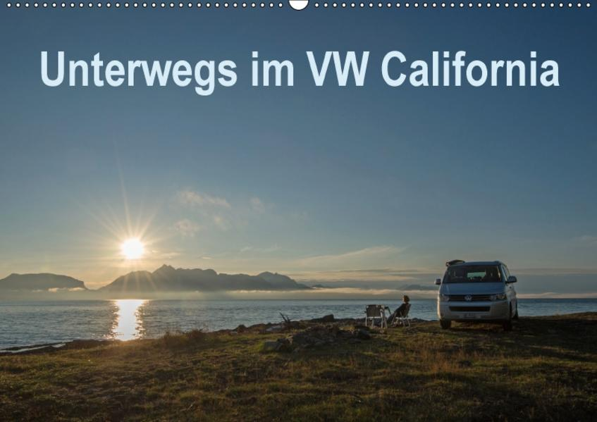 Unterwegs im VW California (Wandkalender 2017 DIN A2 quer) - Coverbild