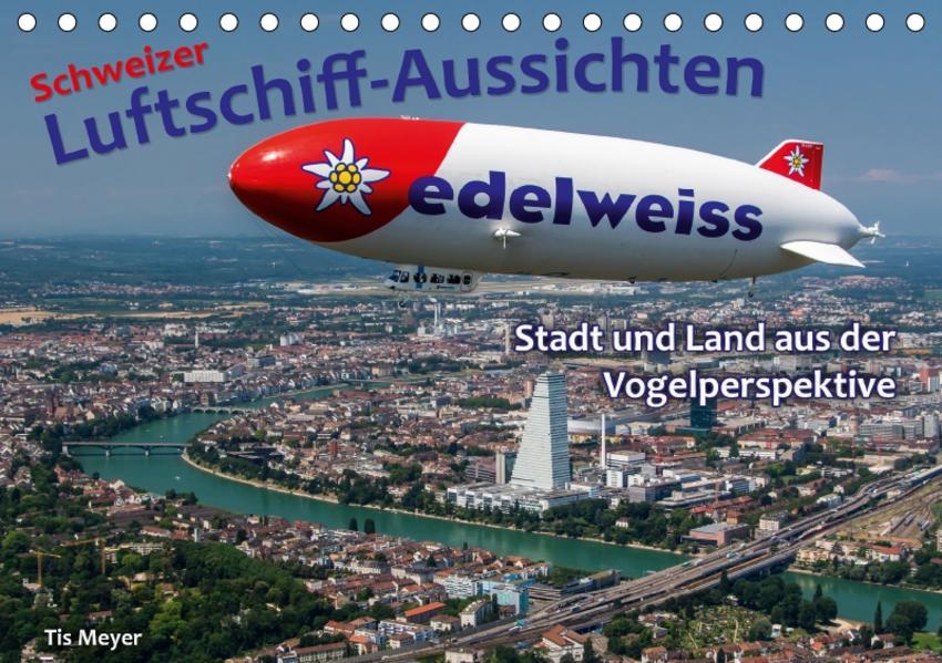 Schweizer Luftschiff-Aussichten (Tischkalender 2017 DIN A5 quer) - Coverbild