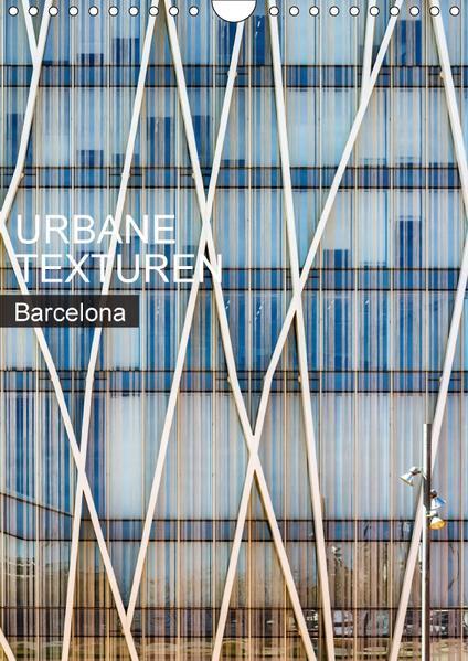 Urbane Texturen Barcelona (Wandkalender 2017 DIN A4 hoch) - Coverbild