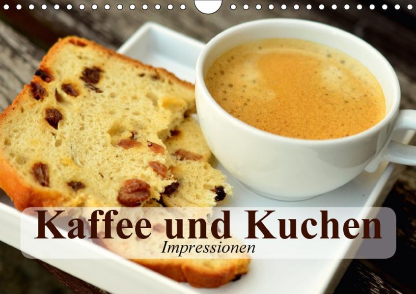 Kaffee und Kuchen. Impressionen (Wandkalender 2017 DIN A4 quer) - Coverbild