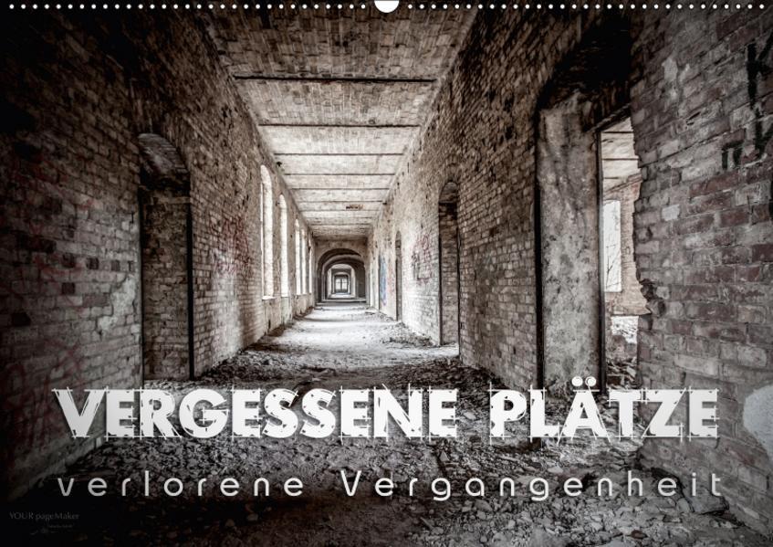 Vergessene Plätze - verlorene Vergangenheit (Wandkalender 2017 DIN A2 quer) - Coverbild