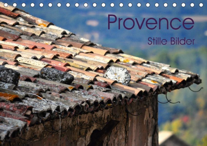 Provence 2017 - Stille Bilder (Tischkalender 2017 DIN A5 quer) - Coverbild