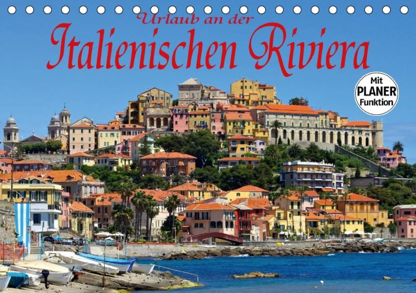 Urlaub an der Italienischen Riviera (Tischkalender 2017 DIN A5 quer) - Coverbild