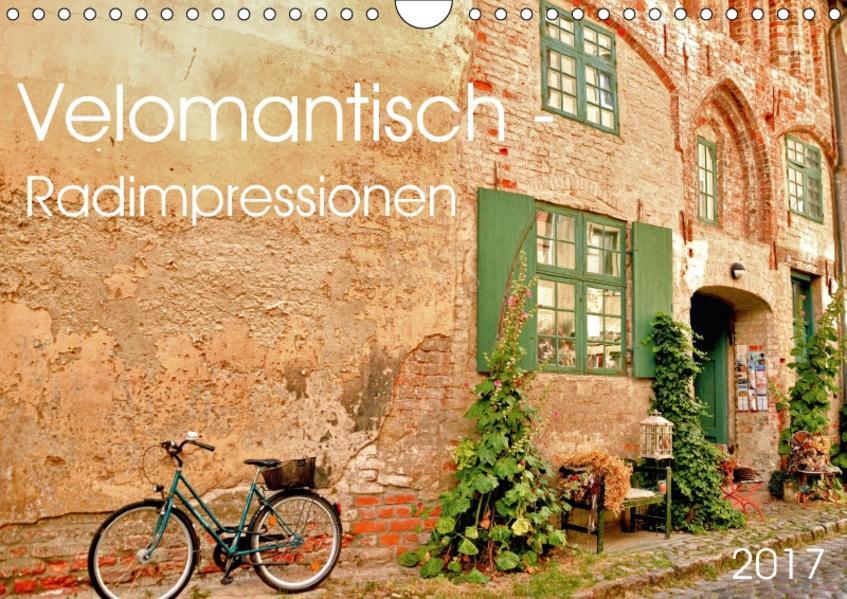 Velomantisch - Radimpressionen (Wandkalender 2017 DIN A4 quer) - Coverbild