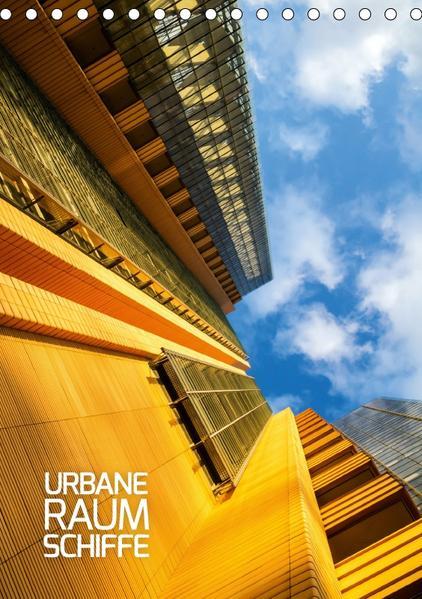 Urbane Raumschiffe (Tischkalender 2017 DIN A5 hoch) - Coverbild