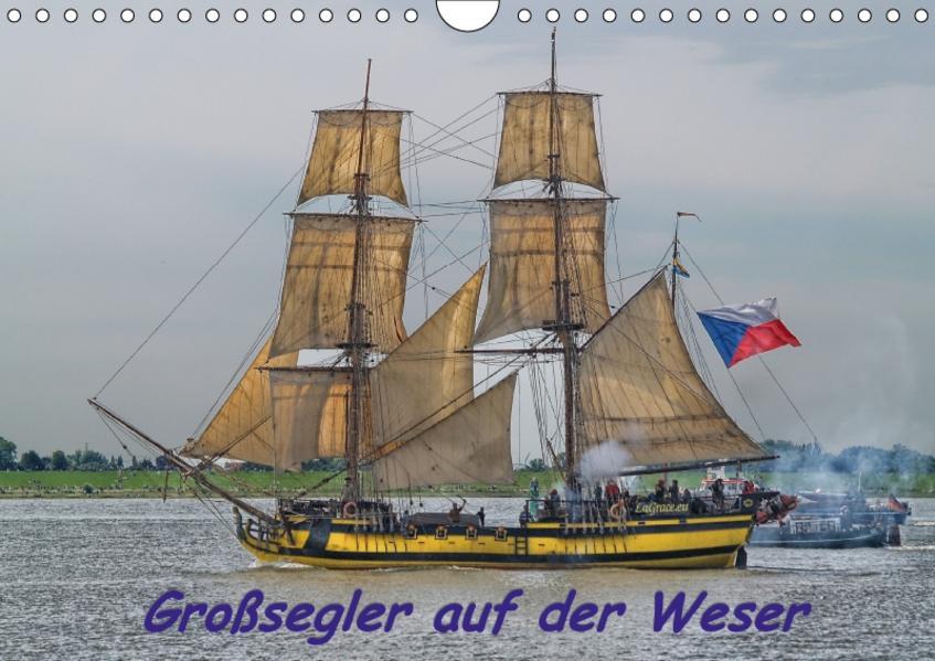 Großsegler auf der Weser (Wandkalender 2017 DIN A4 quer) - Coverbild