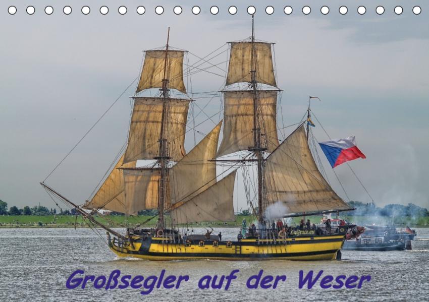Großsegler auf der Weser (Tischkalender 2017 DIN A5 quer) - Coverbild