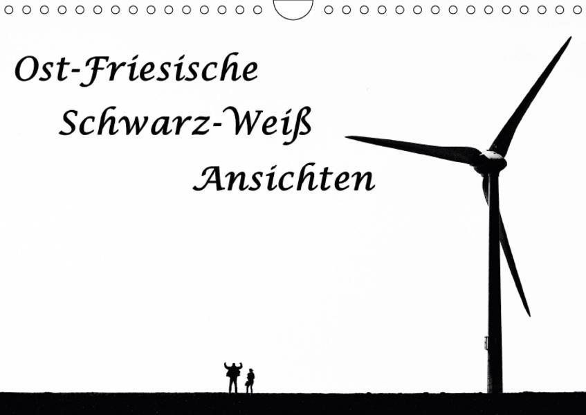 Ost-Friesische Schwarz-Weiß-Ansichten (Wandkalender 2017 DIN A4 quer) - Coverbild