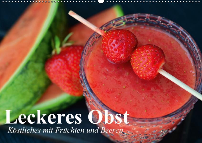 Leckeres Obst. Köstliches mit Früchten und Beeren (Wandkalender 2017 DIN A2 quer) - Coverbild