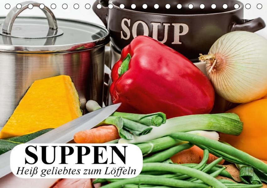 Suppen. Heiß geliebtes zum Löffeln (Tischkalender 2017 DIN A5 quer) - Coverbild