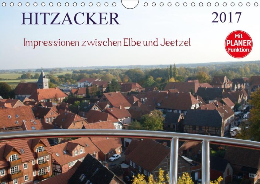 Hitzacker - Impressionen zwischen Elbe und Jeetzel (Wandkalender 2017 DIN A4 quer) - Coverbild
