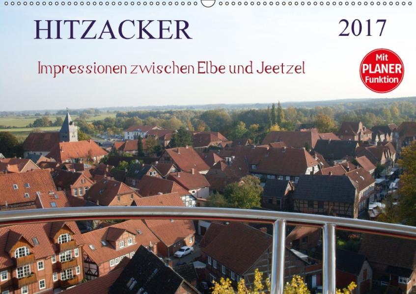 Hitzacker - Impressionen zwischen Elbe und Jeetzel (Wandkalender 2017 DIN A2 quer) - Coverbild