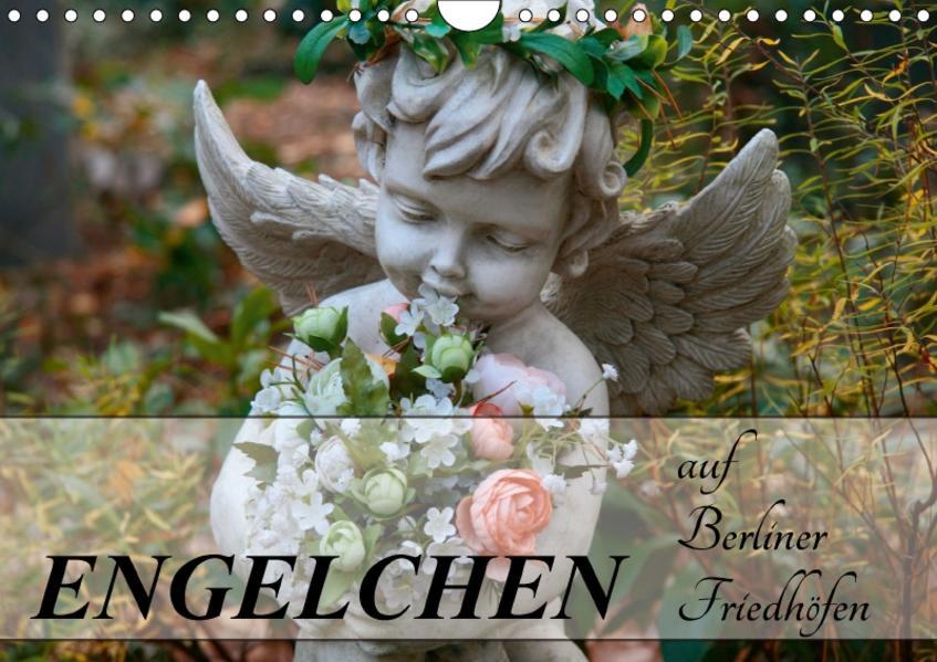 Engelchen auf Berliner Friedhöfen (Wandkalender 2017 DIN A4 quer) - Coverbild