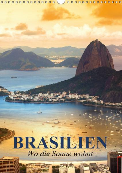 Brasilien. Wo die Sonne wohnt (Wandkalender 2017 DIN A3 hoch) - Coverbild