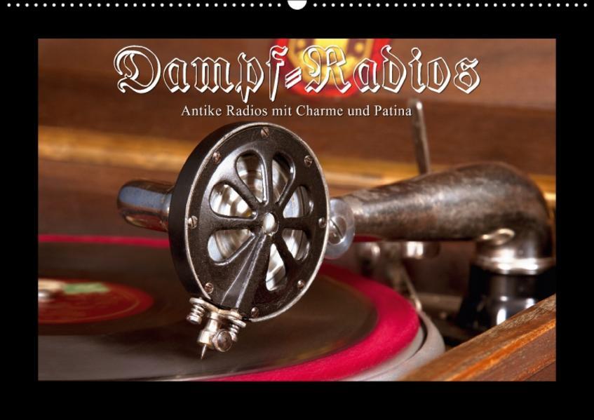 Dampfradios - Antike Radios mit Charme und Patina (Wandkalender 2017 DIN A2 quer) - Coverbild