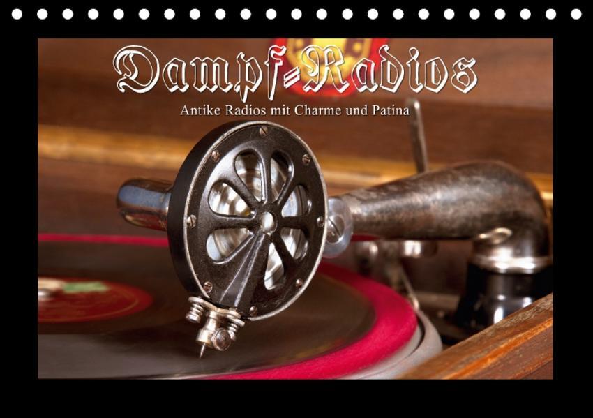 Dampfradios - Antike Radios mit Charme und Patina (Tischkalender 2017 DIN A5 quer) - Coverbild