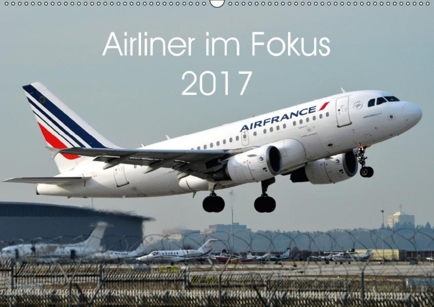 Airliner im Fokus 2017 (Wandkalender 2017 DIN A2 quer) - Coverbild