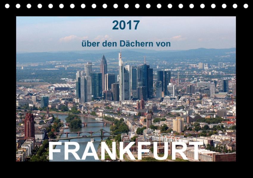 über den Dächern von FRANKFURT (Tischkalender 2017 DIN A5 quer) - Coverbild