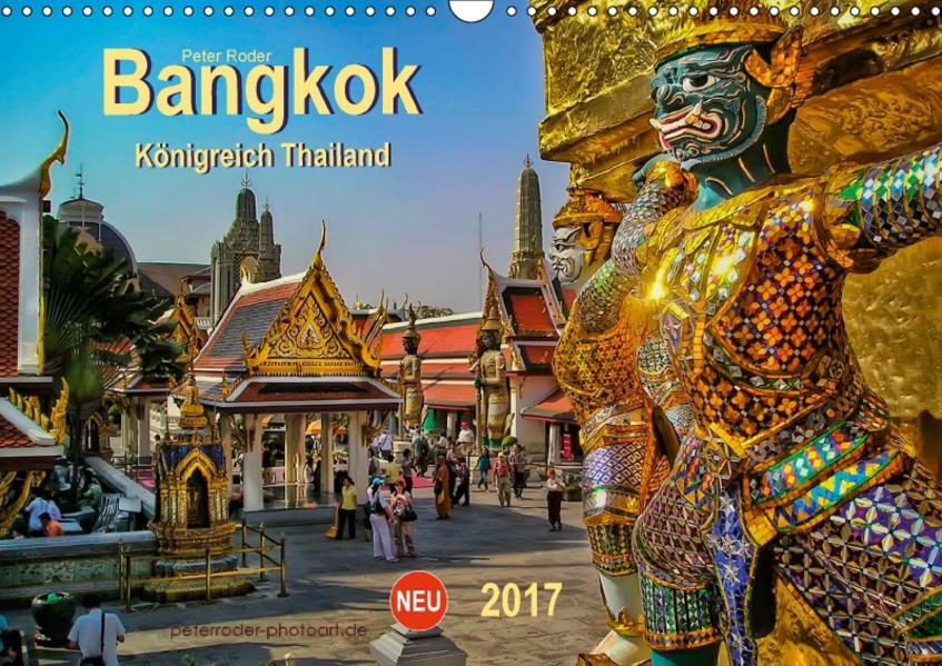 Bangkok - Königreich Thailand (Wandkalender 2017 DIN A3 quer) - Coverbild