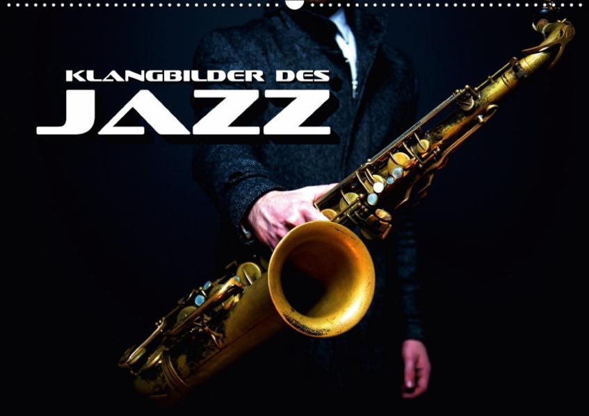 Klangbilder des Jazz (Wandkalender 2017 DIN A2 quer) - Coverbild