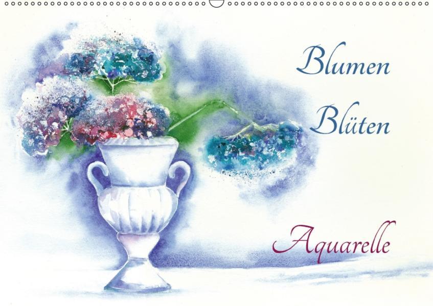 Blumen Blüten Aquarelle (Wandkalender 2017 DIN A2 quer) - Coverbild