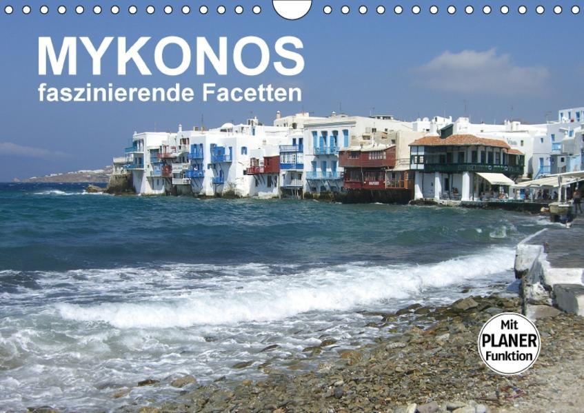 MYKONOS - faszinierende Facetten (Wandkalender 2017 DIN A4 quer) - Coverbild