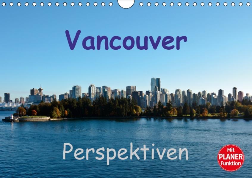 Vancouver Perspektiven (Wandkalender 2017 DIN A4 quer) - Coverbild
