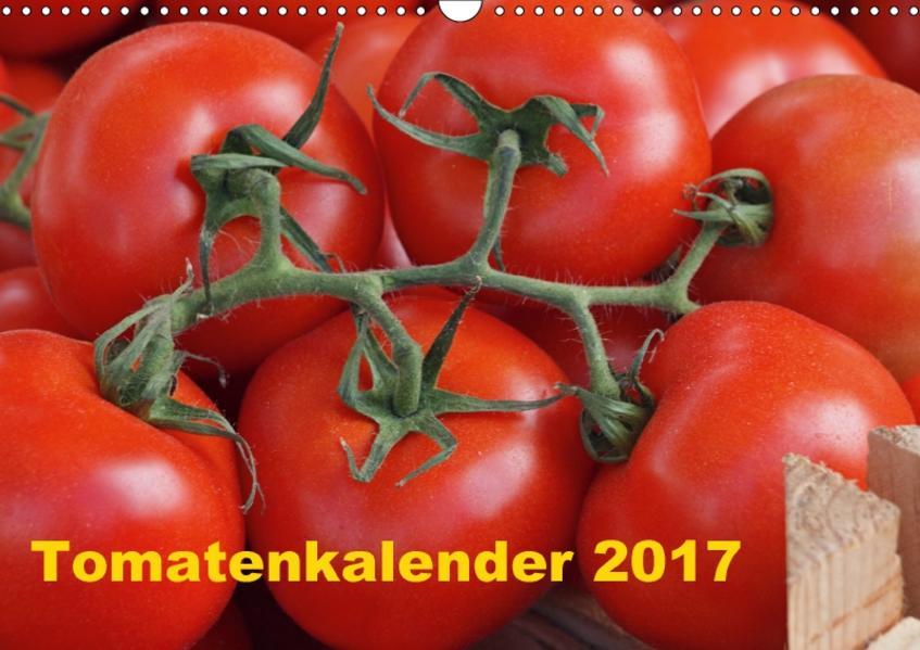 Tomatenkalender 2017 (Wandkalender 2017 DIN A3 quer) - Coverbild