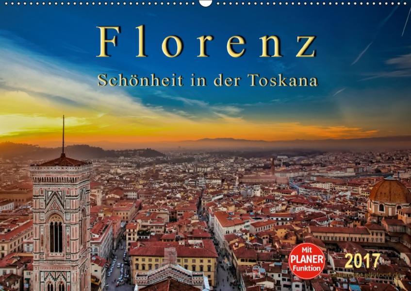 Florenz - Schönheit in der Toskana (Wandkalender 2017 DIN A2 quer) - Coverbild