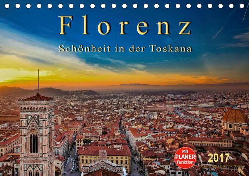 Florenz - Schönheit in der Toskana (Tischkalender 2017 DIN A5 quer) - Coverbild