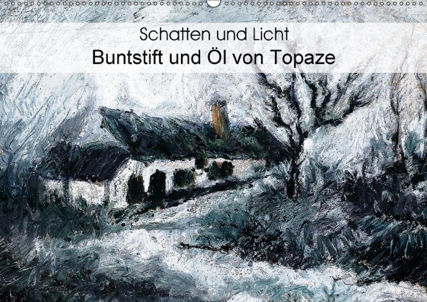 Schatten und Licht  Buntstift und Öl von Topaze (Wandkalender 2017 DIN A2 quer) - Coverbild
