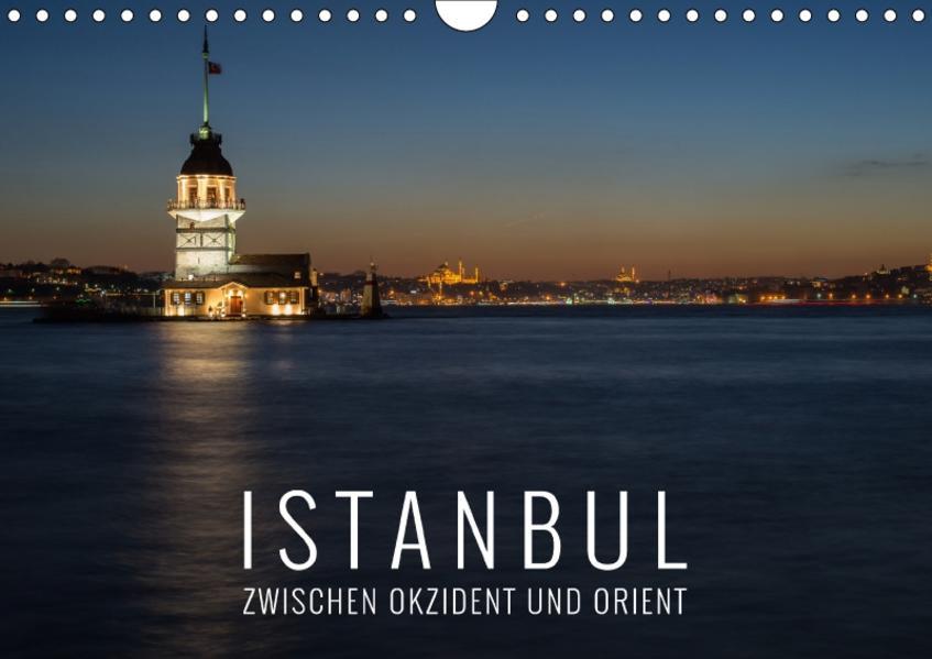 Istanbul - zwischen Okzident und Orient (Wandkalender 2017 DIN A4 quer) - Coverbild
