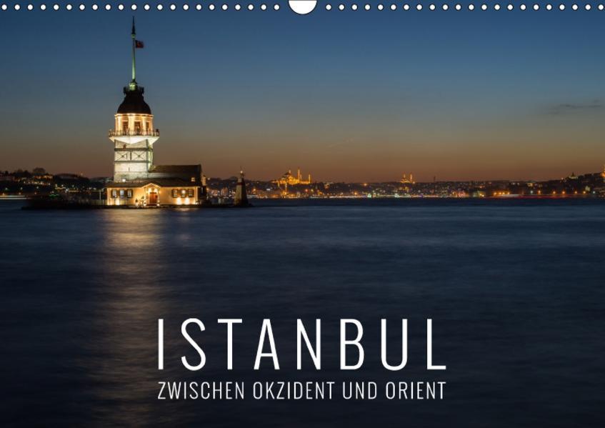 Istanbul - zwischen Okzident und Orient (Wandkalender 2017 DIN A3 quer) - Coverbild