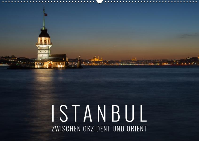 Istanbul - zwischen Okzident und Orient (Wandkalender 2017 DIN A2 quer) - Coverbild