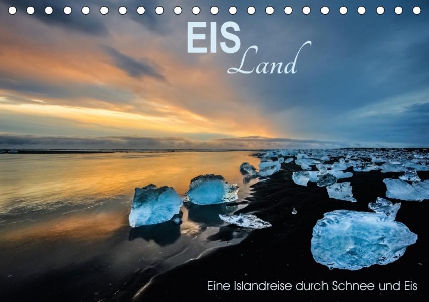 EISLand - Eine Islandreise durch Schnee und Eis (Tischkalender 2017 DIN A5 quer) - Coverbild