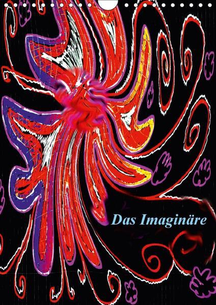 Das Imaginäre (Wandkalender 2017 DIN A4 hoch) - Coverbild