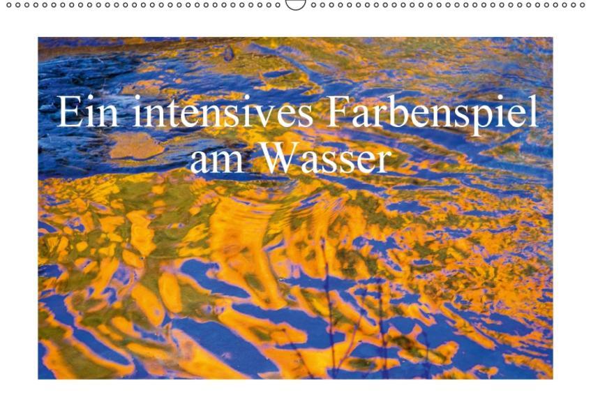 Ein intensives Farbenspiel am Wasser (Wandkalender 2017 DIN A2 quer) - Coverbild