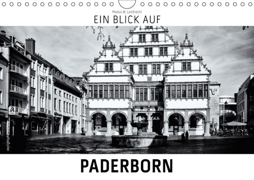 Ein Blick auf Paderborn (Wandkalender 2017 DIN A4 quer) - Coverbild